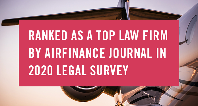 Ranked as Top Law Firm by Airfinance Journal in 2020 Legal Survey
